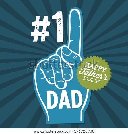 Happy Father's Day - #1 Dad Foam Finger Vector - Blue - stock vector