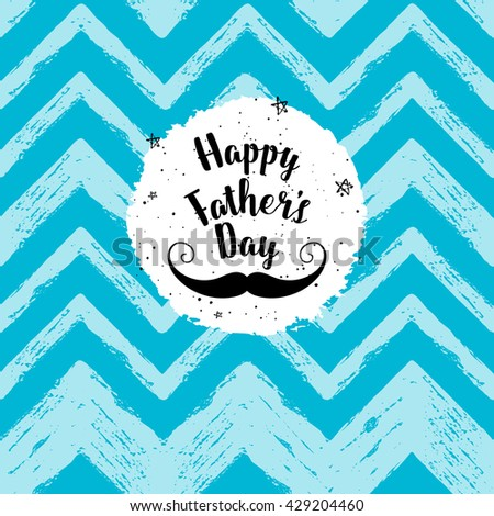 Happy Father's Day greeting card. Vector background with mustache, stars, hand lettering. Fathers day calligraphic poster. - stock vector
