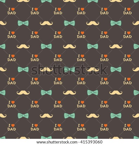 happy father's day greeting design, bow, mustache and i love dad text pattern background vector - stock vector