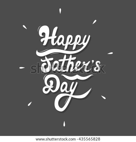 Happy Father's Day. Hand Lettering. Vector. EPS10 - stock vector