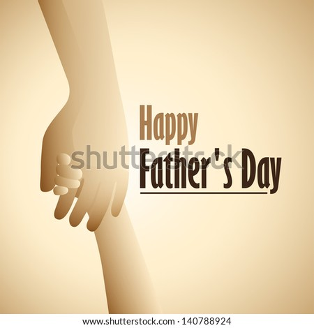 Happy Father's Day hold child's hand. - stock vector