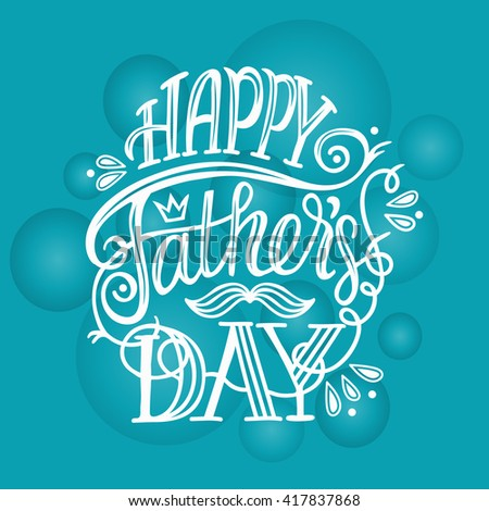 Happy Father's Day. Modern typographic poster with hand written lettering quote. Fully editable vector illustration. Could be used for greeting cards, advertising, fliers, social media etc. - stock vector
