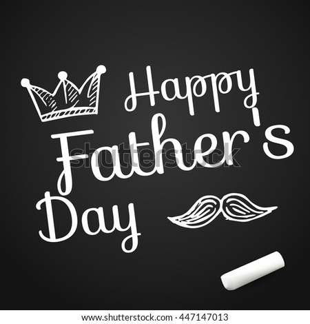 Happy Father's Day on background with doodle objects.vector illustration with text on chalkboard with chalk
