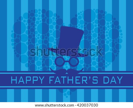 Happy Father's Day Text Hat Glasses Mustache with Polka Dots Heart on Blue Stripes Pattern Background Vector Illustration - stock vector