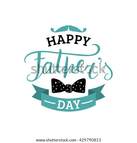 Happy Father's Day vector card, calligraphy, typography background, vector hand lettering poster. Vintage design logo.