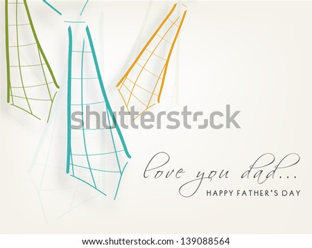 Happy Fathers Day background with text love you dad and neckties. - stock vector