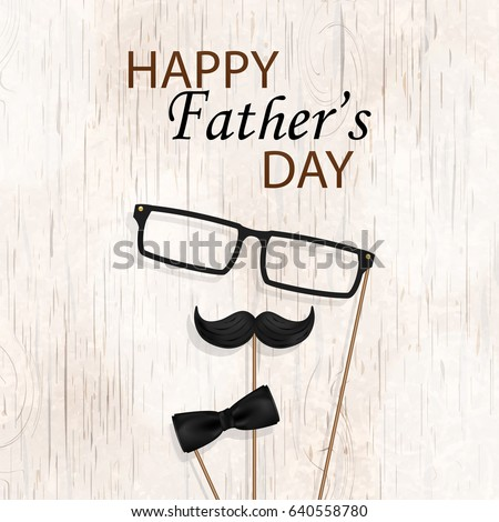 Happy Fathers Day concept for flyer, banner, invitation, congratulation or poster design with mustache, glasses, bow tie on bright wooden background. Happy Fathers Day template greeting card. Vector