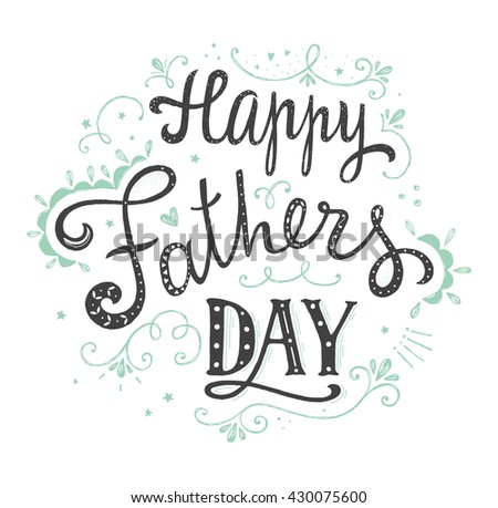 Happy fathers day design. Hand lettering quote. Hand drawn vintage print with hand lettering. Can be used as a greeting card or as a poster. Vector illustration. - stock vector
