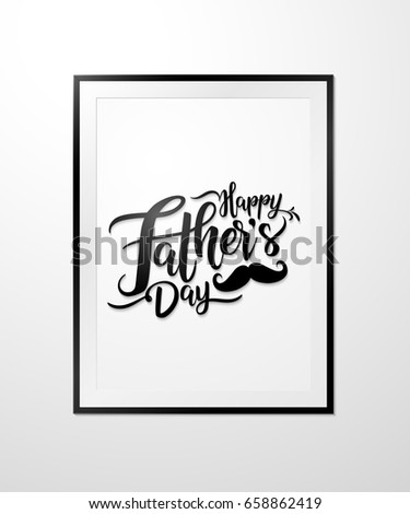 Happy Fathers Day Lettering Mock Frame Wall Stock Vector 658862419 ...
