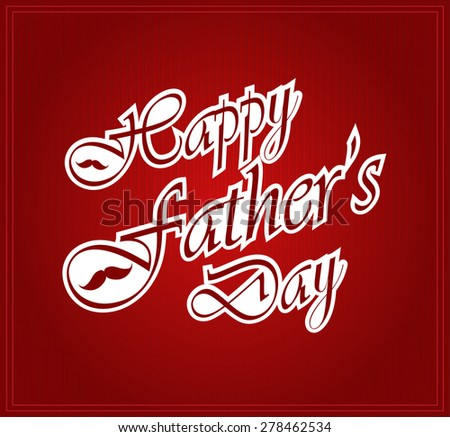Happy Fathers Day on red background. Vector illustration.