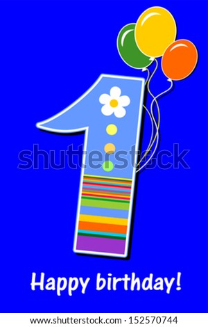 Happy First Birthday. Celebration blue background with number one, balloon and place for your text. Vector illustration - stock vector