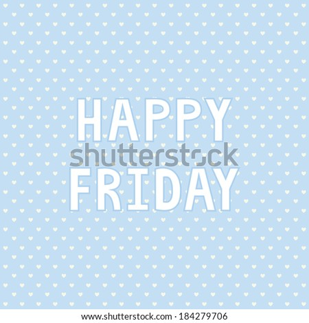 Happy Friday card for decoration.