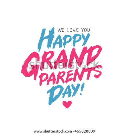 Happy Grandparents Day We Love You Stock Vector 465828809 ...
