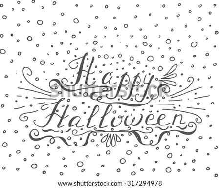Happy Halloween Hand drawn typography poster, Conceptual handwritten phrase Happy Halloween, T-shirt hand lettered calligraphic design, Halloween card vector typography - stock vector