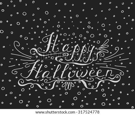 Happy Halloween hand drawn typography poster, Conceptual handwritten phrase Happy Halloween, T-shirt hand lettered calligraphic design, Halloween card vector typography, blackboard - stock vector