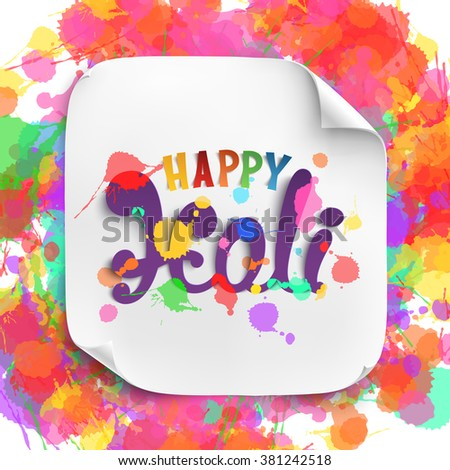 Happy Holi, handmade calligraphic typeface wit stains of paint isolated on white curved paper banner.Vector illustration.