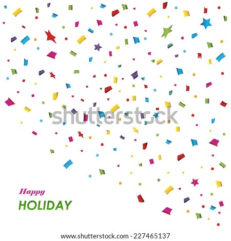 Happy Holiday  background with colorful confetti.