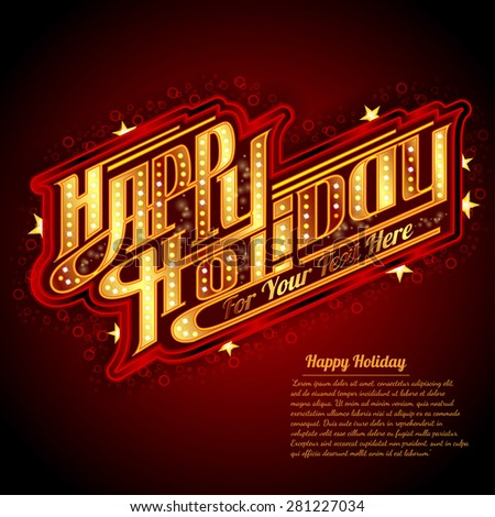 Happy Holiday lettering with neon outline american retro style. Golden sign board with lamp on glowing text on Red Background. Party poster, greeting card, banner or invitation.  - stock vector