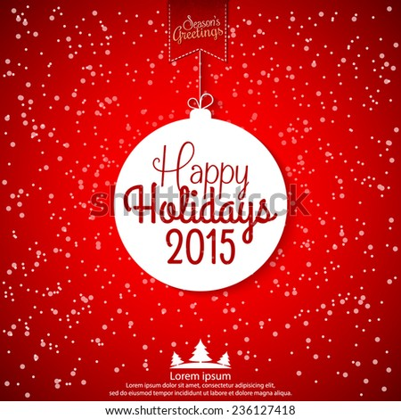 Happy Holidays 2015 abstract christmas ball vector illustration for holiday design, party poster, greeting card, banner or invitation. - stock vector