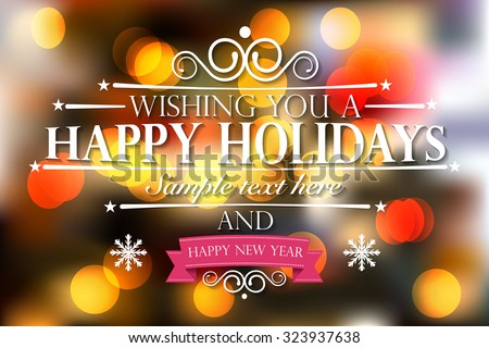 Happy Holidays and a happy new year wishes card on bokeh background - vector illustration eps 10. - stock vector