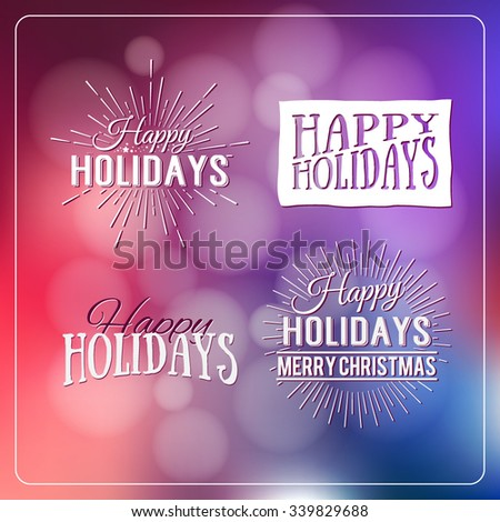 Happy Holidays Calligraphic Design Label on defocus background. Holidays lettering for invitation, greeting card, prints and posters. Typographic design. Vector illustration.  - stock vector