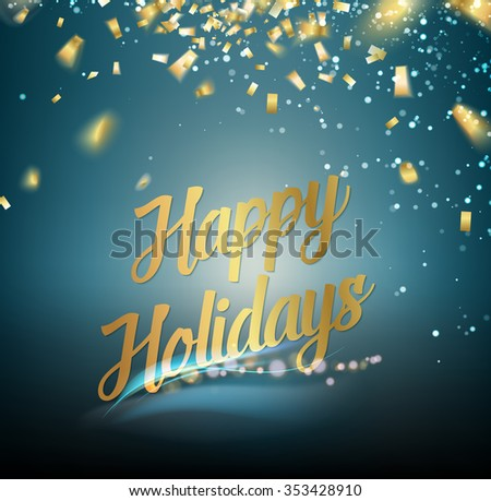 Happy holidays card. Gold text template over dark blue background with golden sparks. New sale of 2016. Golden abstraction. Fallen sparks and sun rays in the blue area. Vector illustration. - stock vector