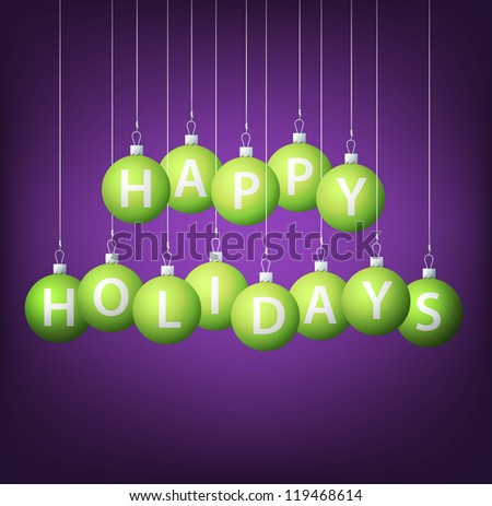 Happy Holidays hanging bauble card in vector format. - stock vector