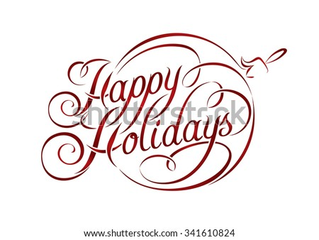 Happy Holidays lettering in Christmas ball. Christmas calligraphy on white background. - stock vector