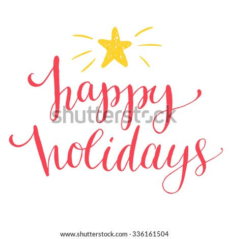 Happy holidays text. Christmas card with custom handwritten type, vector point pen calligraphy. Red phrase with shining star.  - stock vector