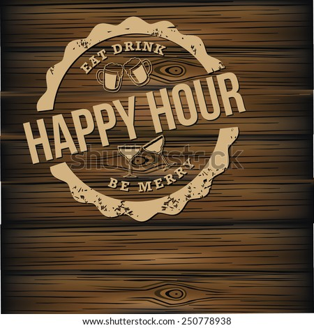 Happy hour carved wood background EPS 10 vector royalty free illustration for pubs, bars, nightclubs, restaurants, signage, posters, advertising, coasters, web, blogs, articles - stock vector