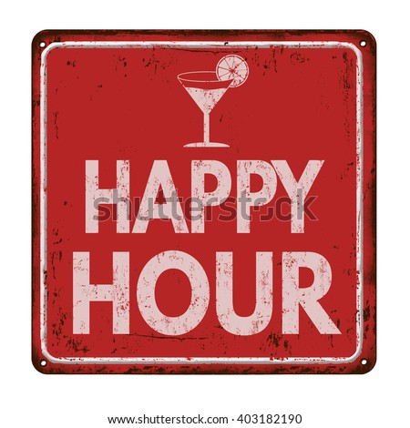 Happy hour on red vintage rusty metal sign on a white background, vector illustration - stock vector