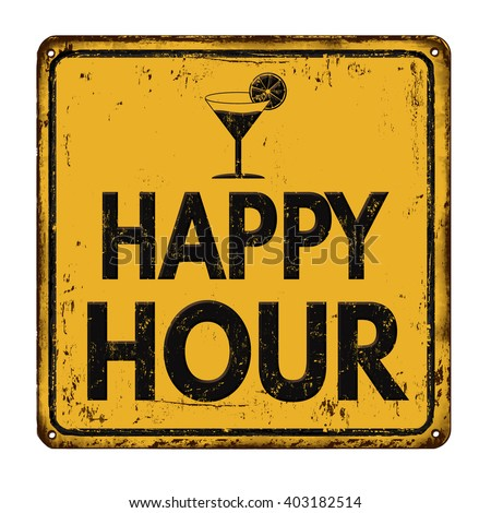 Happy hour on yellow vintage rusty metal sign on a white background, vector illustration - stock vector