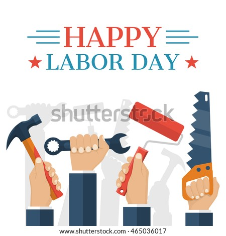 Happy Labor day, concept. Abstract vector background in flat style. Hands workers holding tools. Banner poster for national, international holiday.