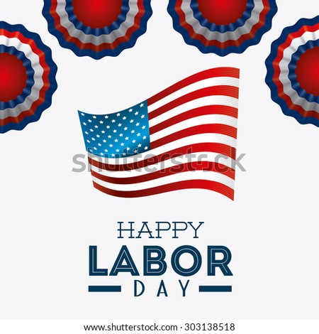 Happy labor day design, vector illustration eps 10. - stock vector