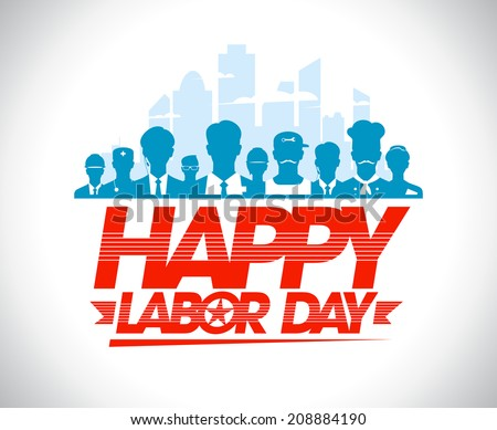 Happy labor day design with group of silhouettes of different workers. - stock vector