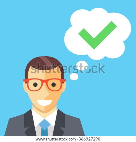 Happy man and thought bubble with checkmark flat illustration. Right decision. Modern flat design concepts for web banners, web sites, printed materials, infographics. Creative vector illustration - stock vector
