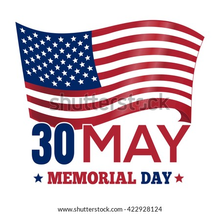 Happy Memorial Day 2016. Poster design with the US flag. 30 May. Memorial Day card. Vector illustration - stock vector