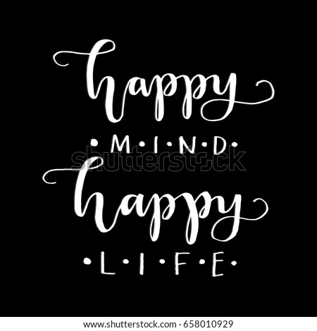 Happy Life Inspirational Quotes Unique Happy Mind Happy Life On Black Stock Vector 658010929  Shutterstock