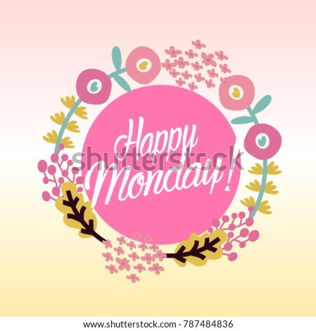 Happy monday beautiful greeting card poster stock vector 787484836 happy monday beautiful greeting card poster m4hsunfo Image collections