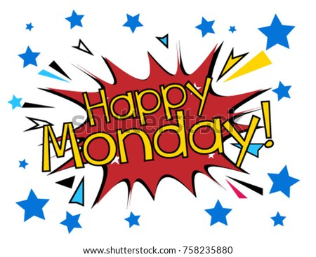 Happy monday beautiful greeting card poster stock photo photo happy monday beautiful greeting card poster with comic style text m4hsunfo