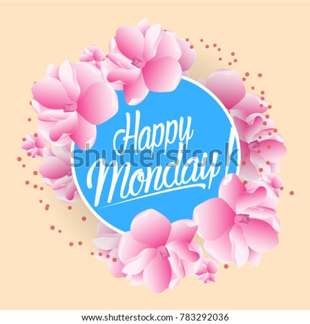 Happy monday beautiful greeting card bunch stock vector 2018 happy monday beautiful greeting card with bunch flowers background m4hsunfo Image collections