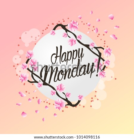 Happy monday beautiful greeting card flower stock vector 2018 happy monday beautiful greeting card with flower background m4hsunfo Image collections