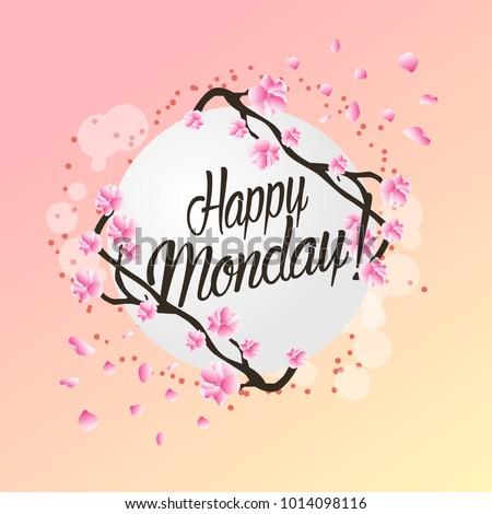 Happy monday beautiful greeting card flower stock vector 2018 happy monday beautiful greeting card with flower background m4hsunfo