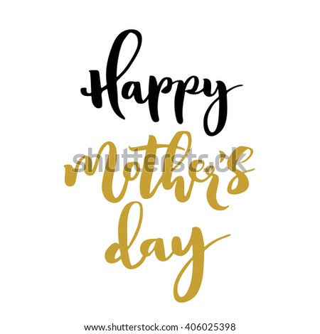 Happy mother's day calligraphic greeting card. Isolated black and golden letters on white background.