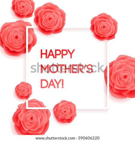 Happy Mother's Day Greeting Card. Rose Flowers and Frame on White Background - stock vector