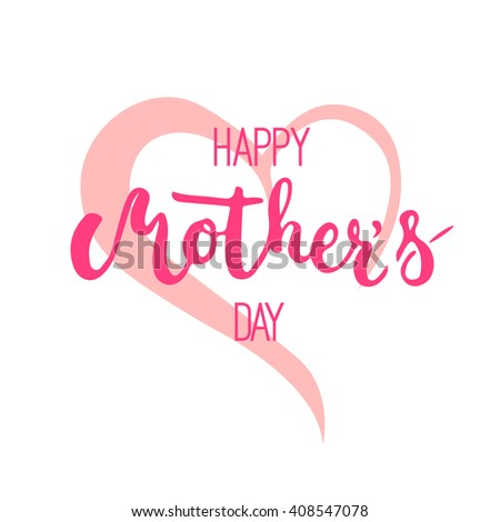 Happy Mother's day greeting card with heart isolated on the white background. Vector illustration for Mothers Day invitations. Mom's day lettering.  - stock vector
