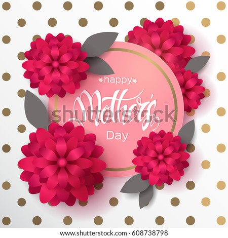 Happy Mother's Day greeting poster. Vintage background with golden dots and realistic flowers. Hand made trendy lettering