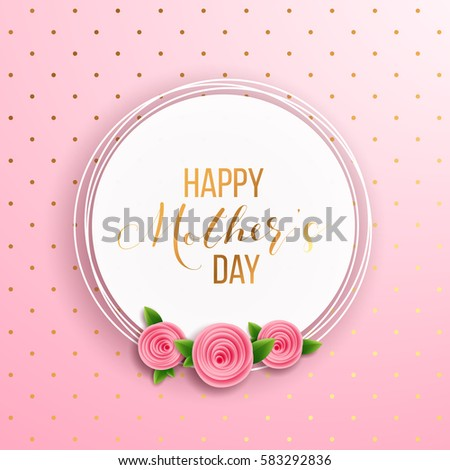 Happy Motheru0027s Day Layout Design With Roses, Lettering, Ribbon, Frame,  Dotted Background