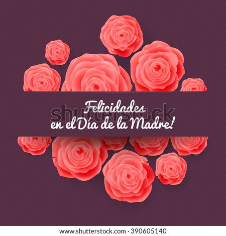 Happy Mother's Day. Spanish Greeting Card. Rose Flowers  on Pink Background