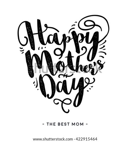 Happy Mother's Day. The best mom. Greeting card lettering design. Calligraphy script poster. Vintage style. Hand drawn illustration. Beautiful Compliment. Hipster typography trend. Isolated on white.